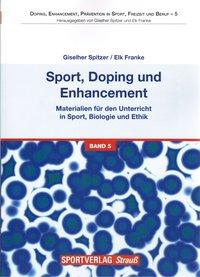 Sport, Doping und Enhancement: Materialien für ...