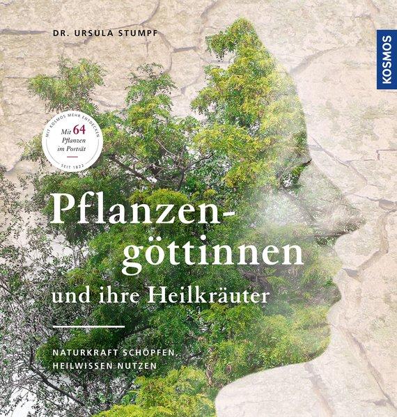 Pflanzengöttinnen und ihre Heilkräuter. Naturkr...