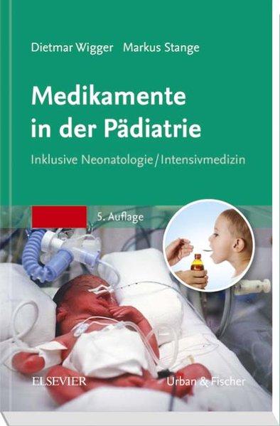 Medikamente in der Pädiatrie. Inklusive Neonato...