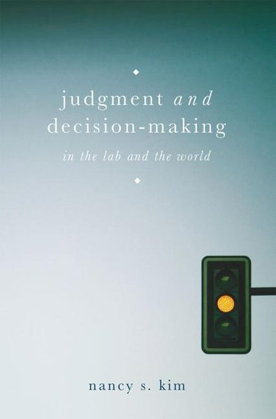 Judgment and Decision-Making. In the Lab and th...