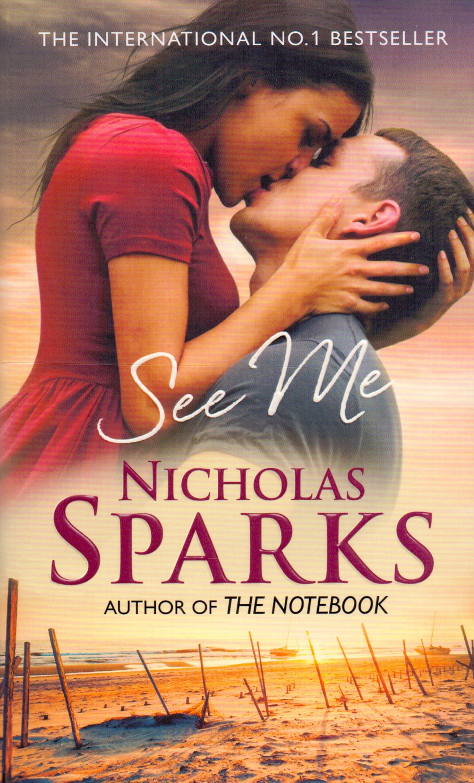 See Me - Nicholas Sparks [Paperback]