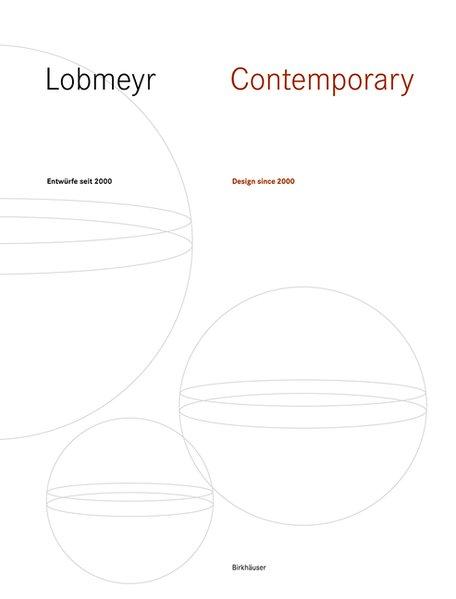 LOBMEYR Contemporary. Entwürfe seit 2000 / Desi...