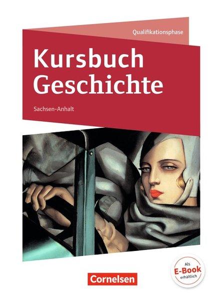 Kursbuch Geschichte - Sachsen-Anhalt / 11./12. ...