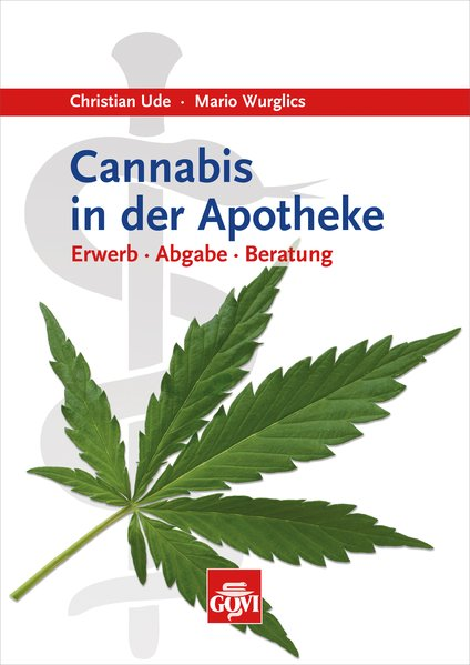 Cannabis in der Apotheke. Erwerb – Abgabe – Ber...