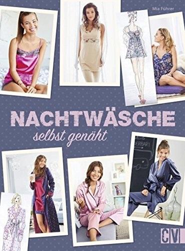Nachtwäsche nähen: Pyjamas, Babydolls, Negligés...