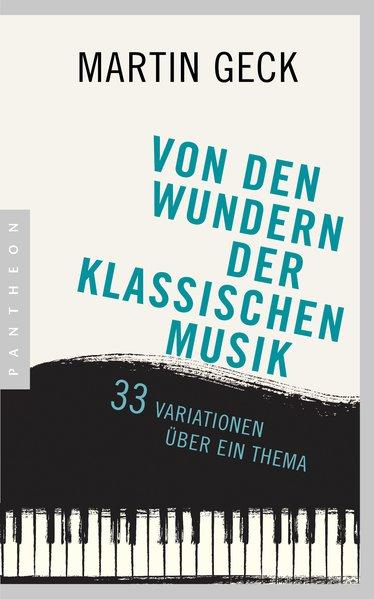 Von den Wundern der klassischen Musik. 33 Varia...