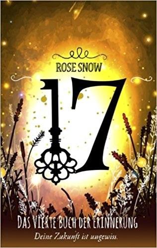 Die Bücher der Erinnerung: Band 4 - 17 - Rose Snow