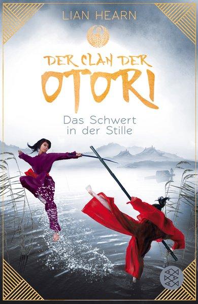 Der Clan der Otori. Das Schwert in der Stille -...