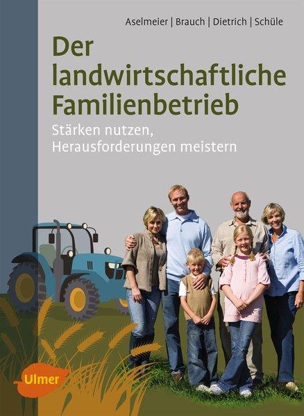 Der landwirtschaftliche Familienbetrieb. Heraus...