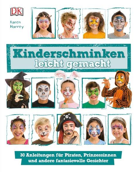 Kinderschminken leicht gemacht. 30 Anleitungen ...