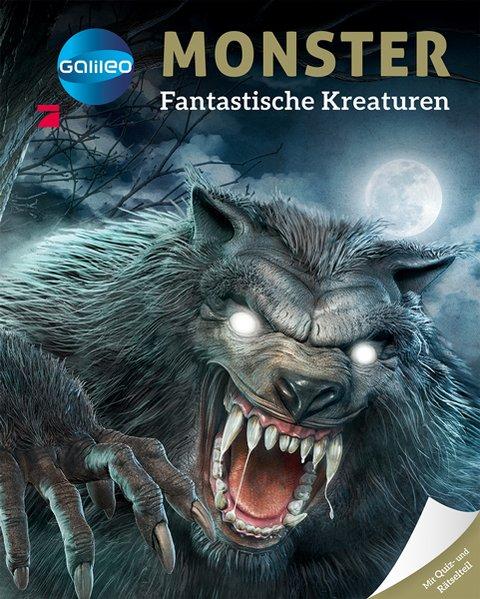 Galileo Wissen: Monster. Fantastische Kreaturen...