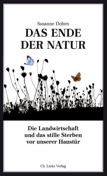 Das Ende der Natur. Die Landwirtschaft und das ...