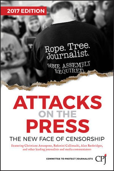 Attacks on the Press. The New Face of Censorship - Committee to Protect Journalists (CPJ) [Taschenbuch]