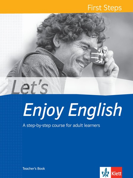 Let´s Enjoy English First Steps. Teacher´s Book...