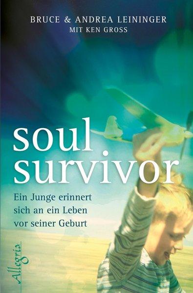 Soul Survivor. Ein Junge erinnert sich an ein L...