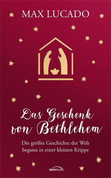 Das Geschenk von Bethlehem. Die größte Geschich...