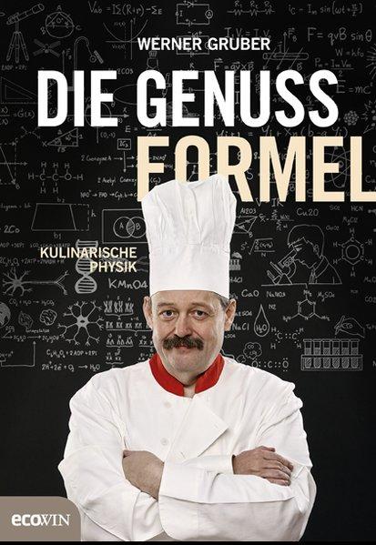 Die Genussformel. Kulinarische Physik - Werner ...