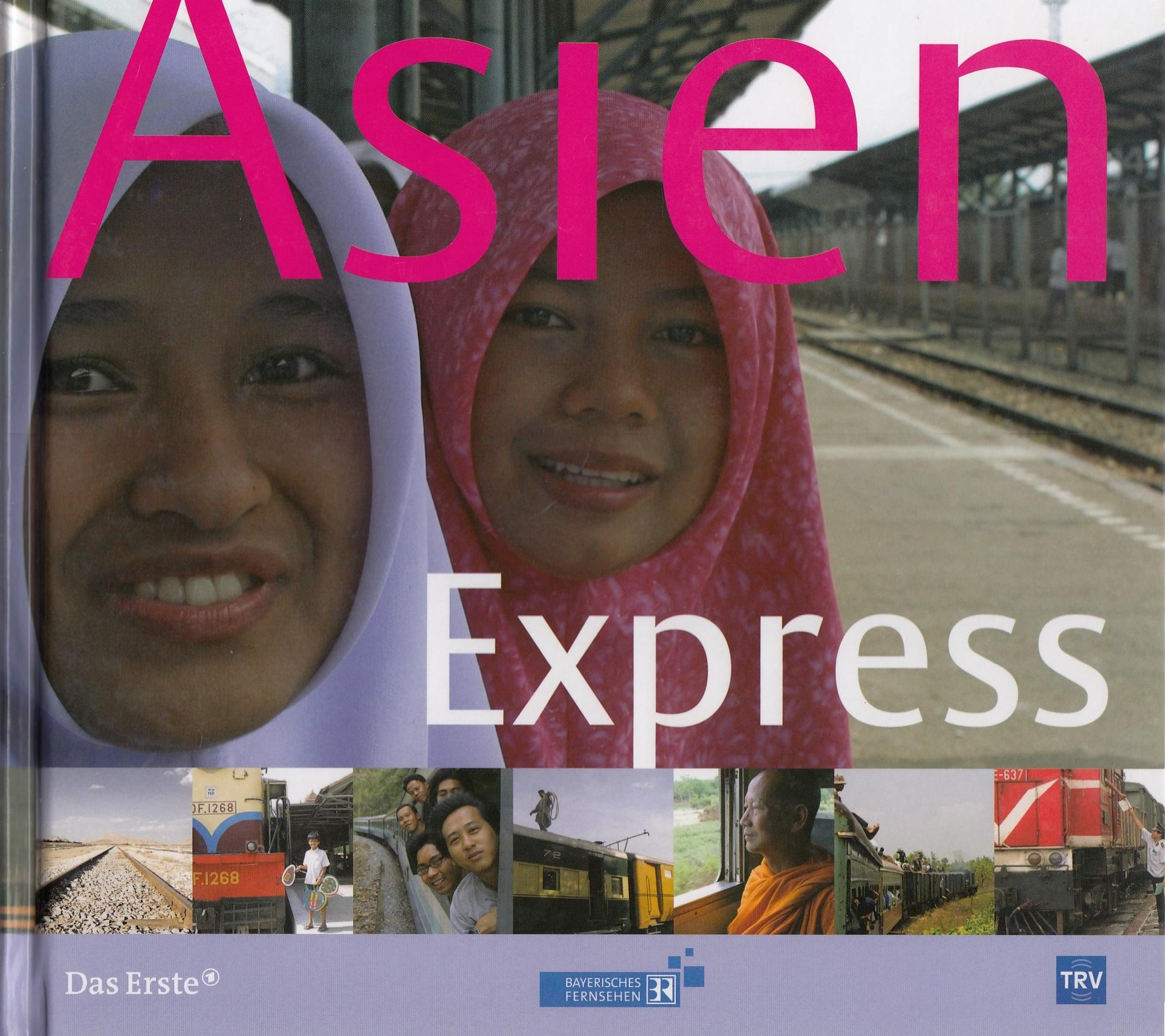 Asien Express: Begegnungen zwischen Hanoi und I...