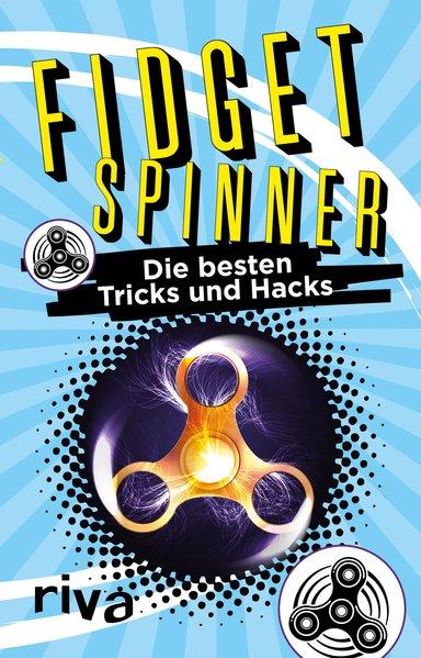 Fidget Spinner. Die besten Tricks und Hacks - Daniel Wiechmann [Taschenbuch]