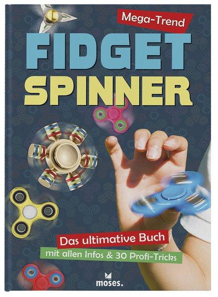 Mega-Trend Fidget Spinner. Das ultimative Buch mit allen Infos und 30 Profi-Tricks - Lorri Lynn [Gebundene Ausgabe]