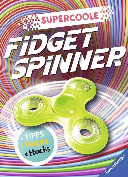 Supercoole Fidget Spinner. Tipps, Tricks und Hacks [Taschenbuch]