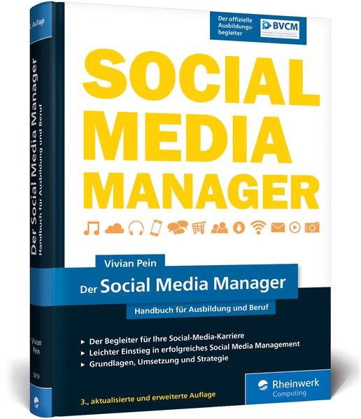 Der Social Media Manager. Das Handbuch für Ausb...
