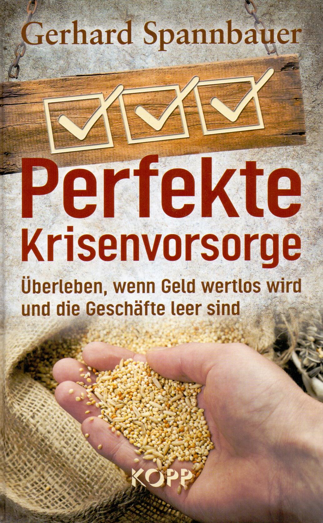 Perfekte Krisenvorsorge - Gerhard Spannbauer [G...