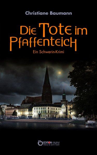 Die Tote im Pfaffenteich. Ein Schwerin-Krimi - ...
