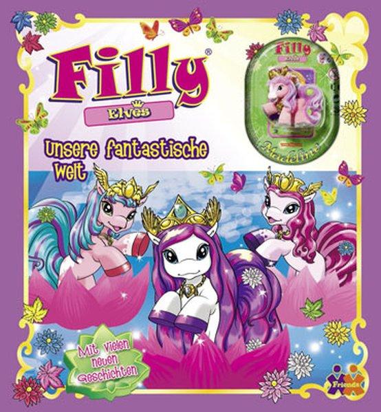 Filly Elves. Unsere fantastische Welt - Judith Hüller [Gebundene Ausgabe]