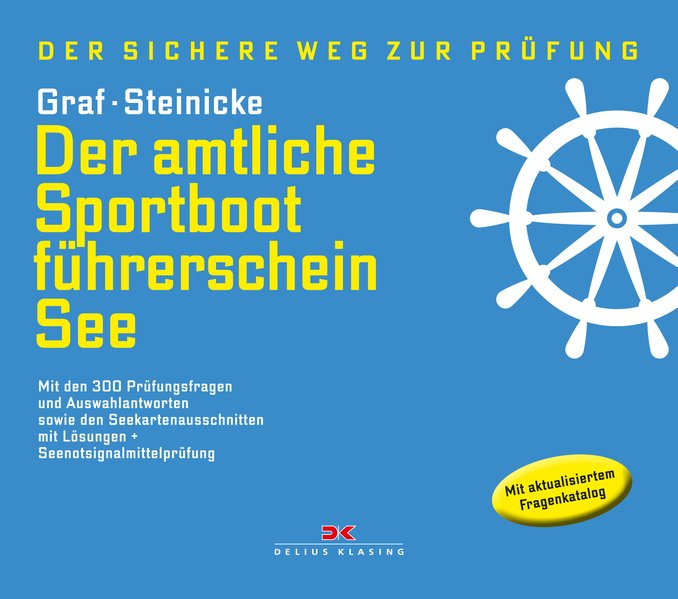 Der amtliche Sportbootführerschein See. Mit den...