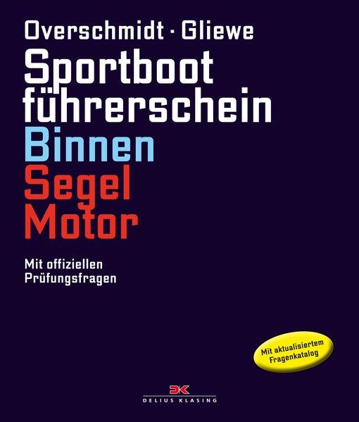 Sportbootführerschein Binnen Segel/Motor. Mit o...