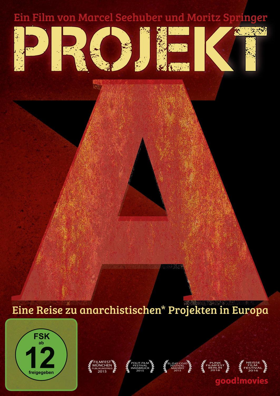 Projekt A - Eine Reise zu anarchistischen Proje...