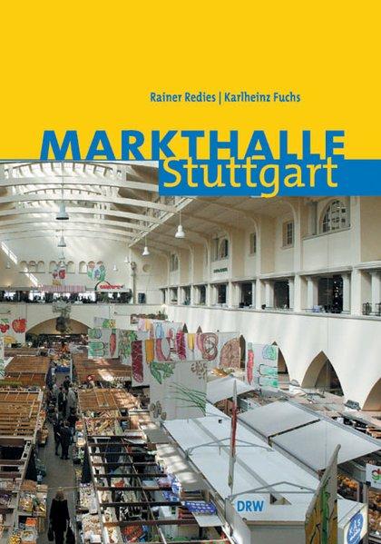 Markthalle Stuttgart. Erlebnis Einkauf - Rainer...