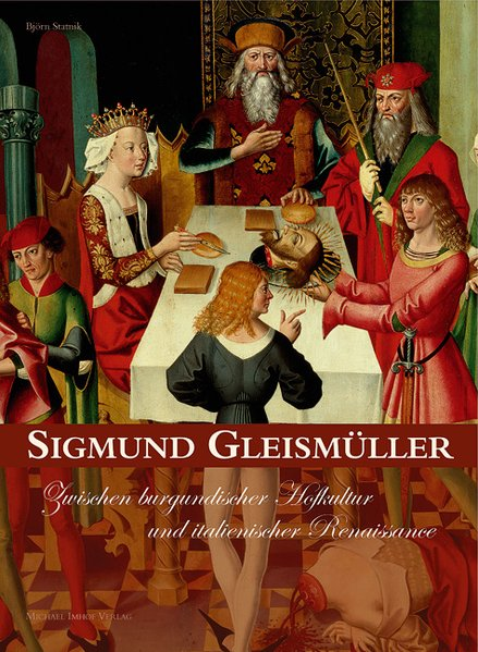 Sigmund Gleismüller. Zwischen burgundischer Hof...