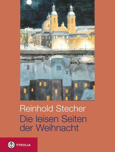 Die leisen Seiten der Weihnacht. Buch plus CD - Reinhold Stecher [Gebundene Ausgabe]