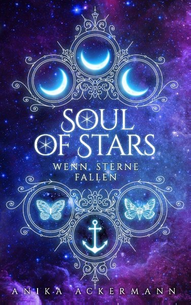 Soul of Stars. Wenn Sterne fallen - Anika Acker...
