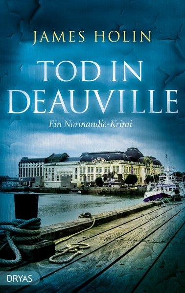 Tod in Deauville. Ein Normandie-Krimi