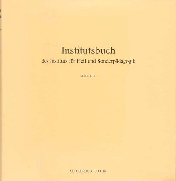 Institutsbuch. des Instituts für Heil und Sonde...
