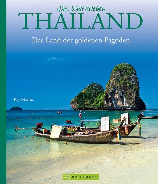 Thailand. Land der goldenen Pagoden - Kay Maeri...