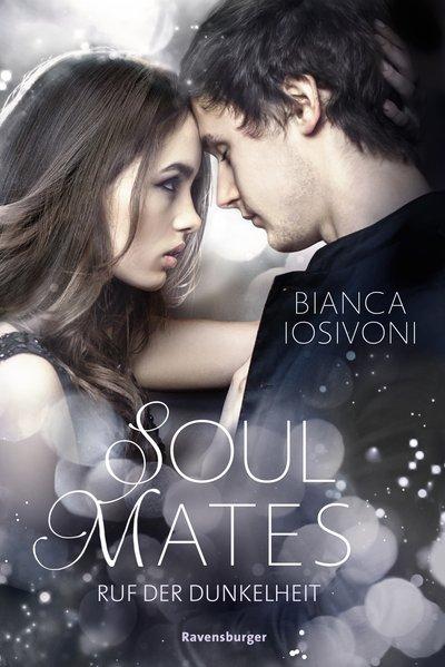 Soul Mates, Band 2: Ruf der Dunkelheit - Bianca...