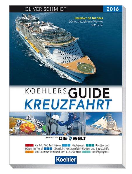 Koehlers Guide: Kreuzfahrt - Der Ratgeber für i...