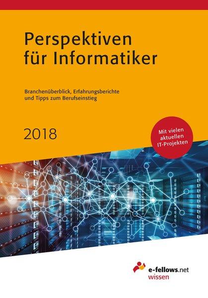 Perspektiven für Informatiker 2018. Branchenübe...