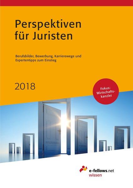 Perspektiven für Juristen 2018. Berufsbilder, B...