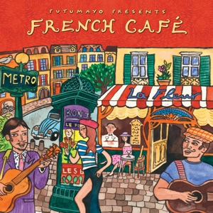 Putumayo Presents/Various - French Cafe (New Ve...