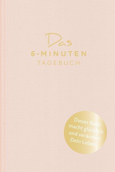 Das 6-Minuten-Tagebuch (orchidee). Ein Buch, das dein Leben verändert - Dominik Spenst [Gebundene Ausgabe]