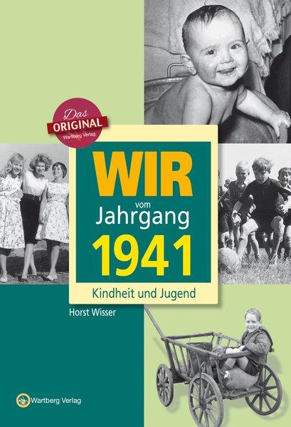 Wir vom Jahrgang 1941 - Kindheit und Jugend - H...
