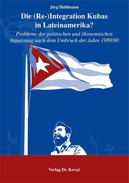 Die (Re-)Integration Kubas in Lateinamerika?. P...