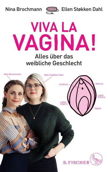 Viva la Vagina!. Alles über das weibliche Gesch...