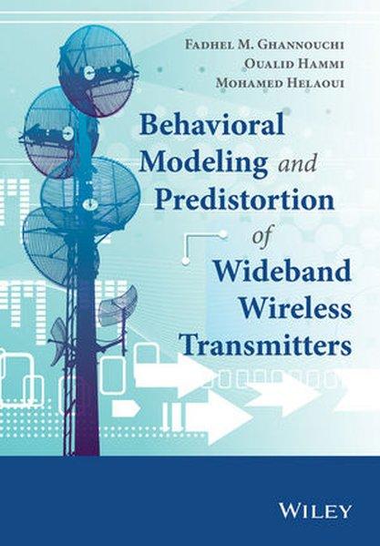 Behavioral Modeling and Predistortion of Wideband Wireless Transmitters - Oualid Hammi [Gebundene Ausgabe]