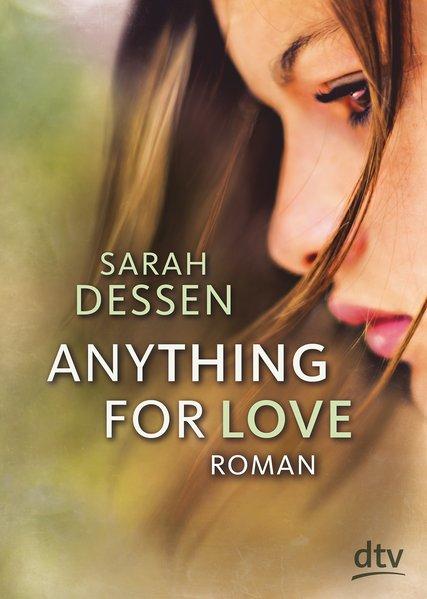 Anything for Love - Sarah Dessen [Taschenbuch]